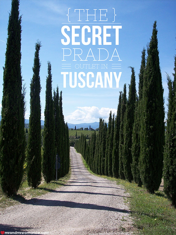 Mr and Mrs Romance - how to find the secret Prada outlet in Tuscany