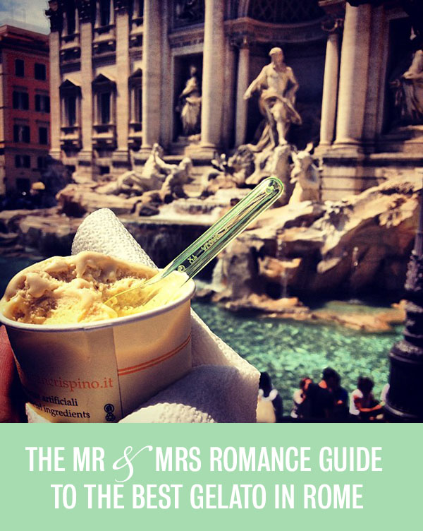 Mr and Mrs Romance - guide to where to find the best gelato in rome