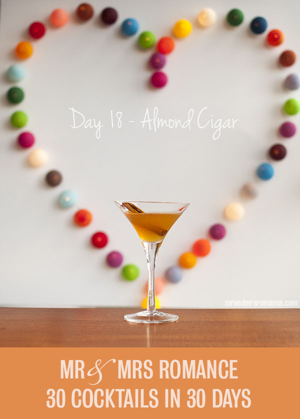 Mr and Mrs Romance - Day 18 - Almond Cigar Cocktail Recipe