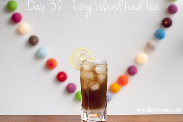 Mr and Mrs Romance - Day 30 - Long Island Iced Tea Cocktail Recipe