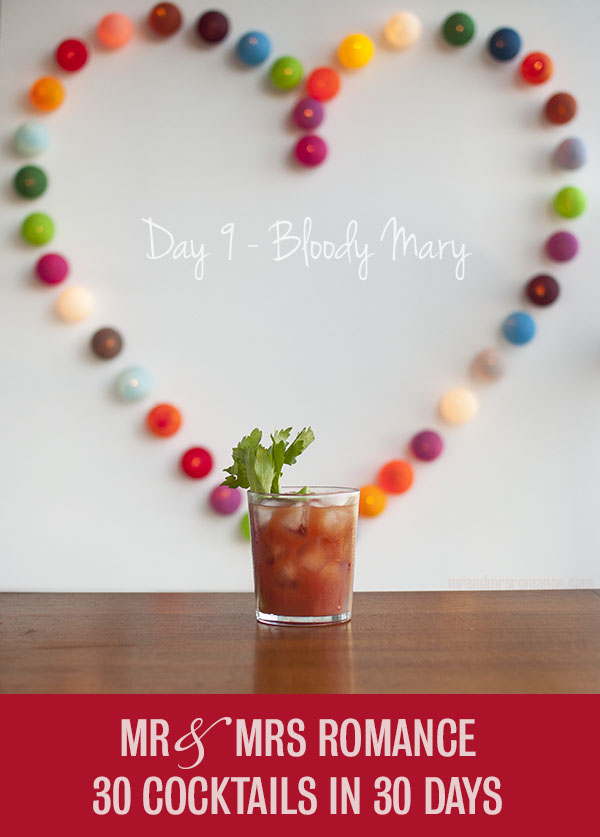 Mr and Mrs Romance - Day 9 - The Bloody Mary cocktail recipe