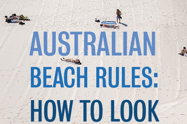 Australian beach rules - how to look like a local - Mr and Mrs Romance