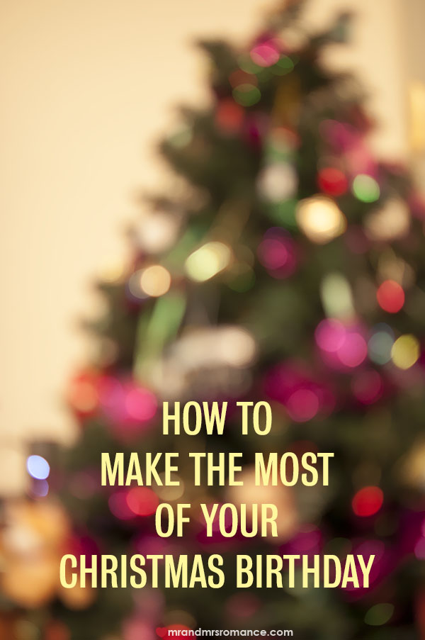 Mr and Mrs Romance - how to make the most of your Christmas Birthday