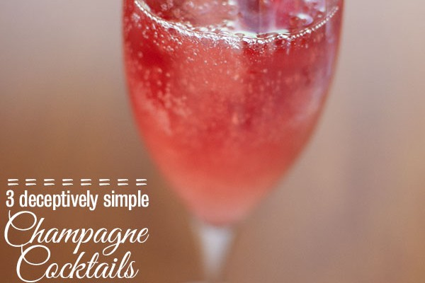 3 deceptively simple champagne cocktail that make you want to celebrate