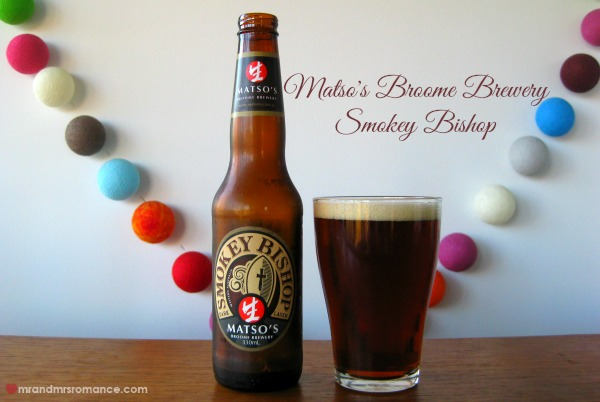 Mr & Mrs Romance - Aussie beers - Matso's Smokey Bishop