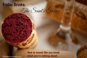 Friday Drinks: Shiraz – how to sound like you know what you're talking about