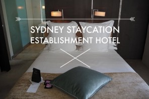 Sydney Staycation – Establishment Hotel, Sydney