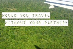 How do you travel – should couples take trips separately?