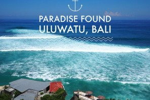 Paradise found – Uluwatu, Bali
