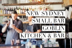 New Sydney small bar – Goblin Kitchen and Bar