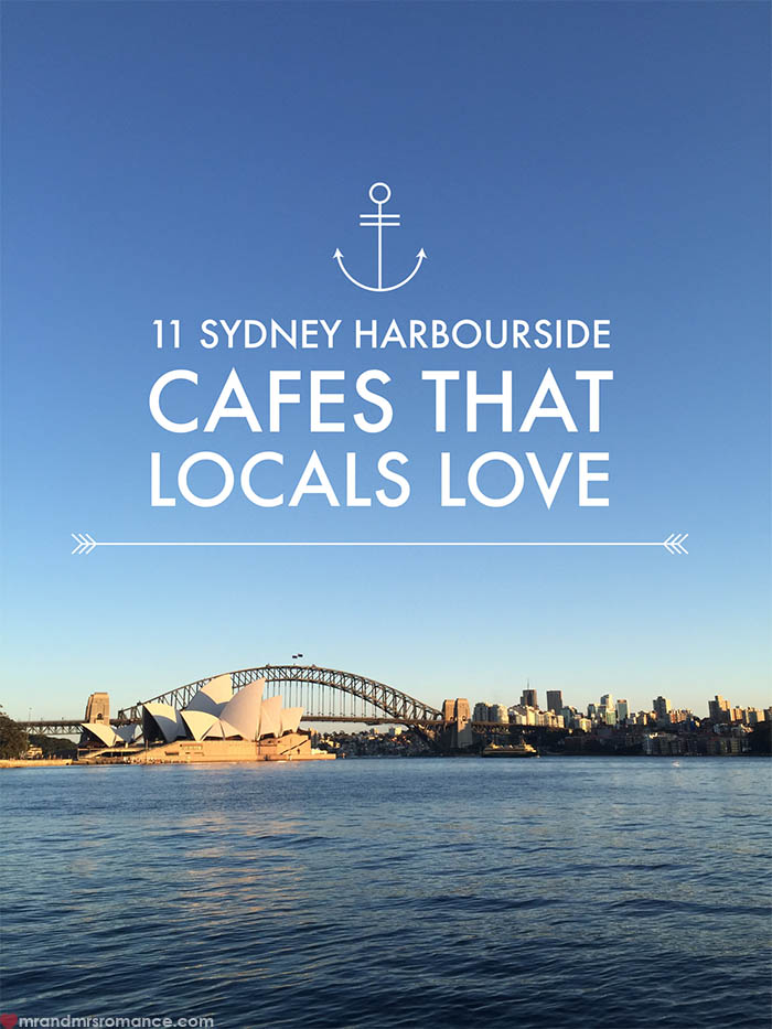 2 Mr and Mrs Romance - 11 Sydney Harbourside Cafes that locals love to visit