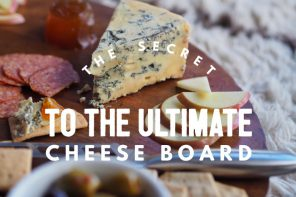 The secret to the ultimate cheese board