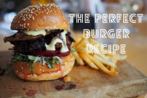 The perfect burger recipe