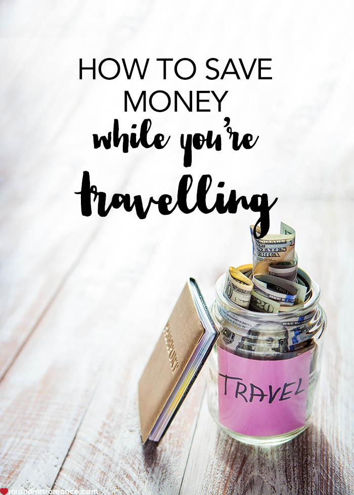 Mr and Mrs Romance - How to save money while you are travelling