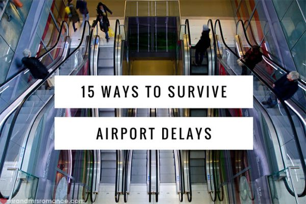 Mr and Mrs Romance - 15 Ways to Survive Airport Delays 1