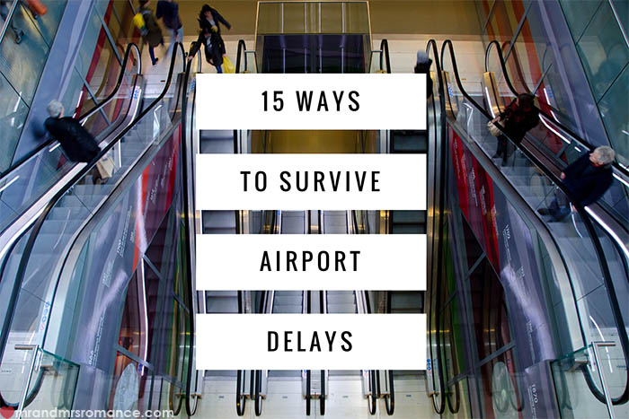 Mr and Mrs Romance - 15 Ways to Survive Airport Delays 2