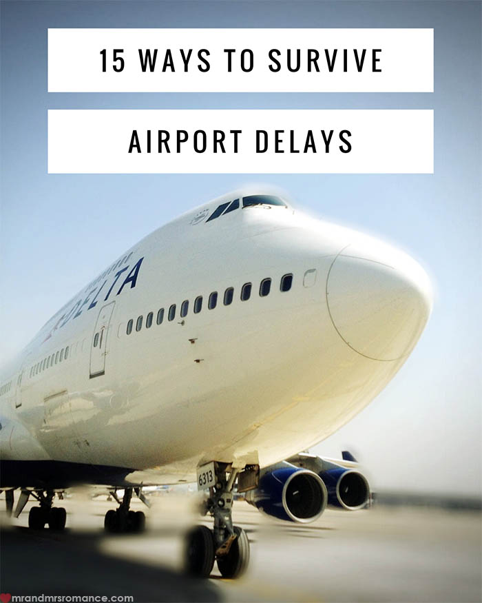 Mr and Mrs Romance - 15 Ways to Survive Airport Delays 5