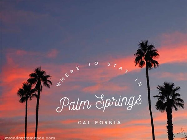 Mr and Mrs Romance - Where to stay in Palms Springs California