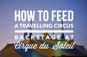 How to feed a travelling circus – backstage dinner for Cirque du Soleil's Kooza