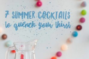 7 easy summer cocktails to quench your thirst and get the party started