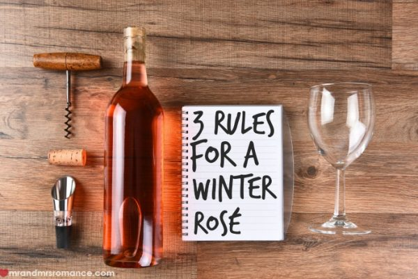 Mr & Mrs Romance - 3 rules on drinking rosé in winter