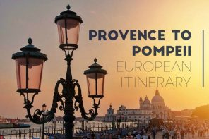 How to get from Provence to Pompeii – our 2-week European itinerary