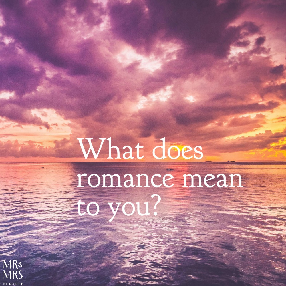 Mr & Mrs Romance - what does romance mean?