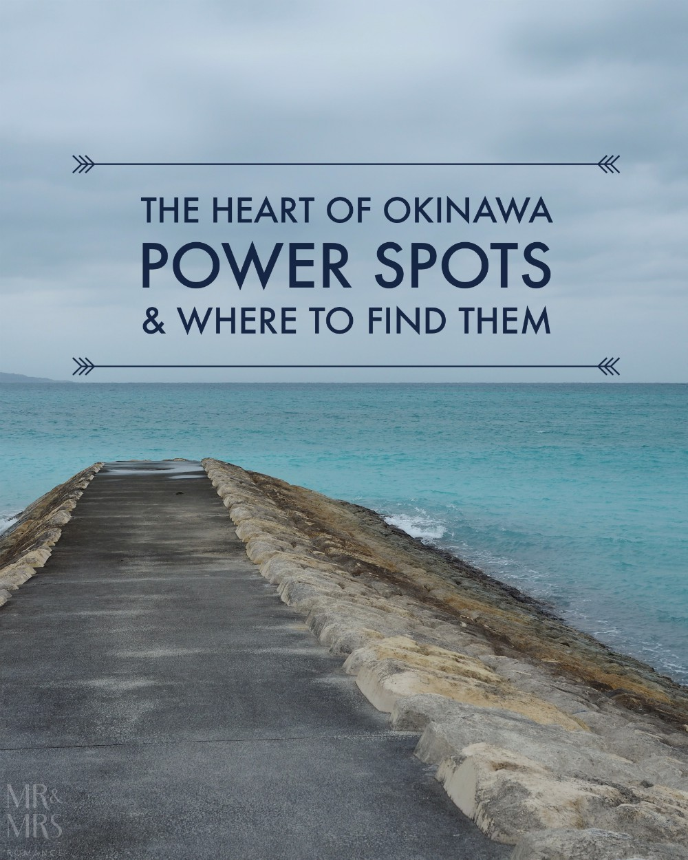 Power Spots, Okinawa, Japan - Mr & Mrs Romance - title shot