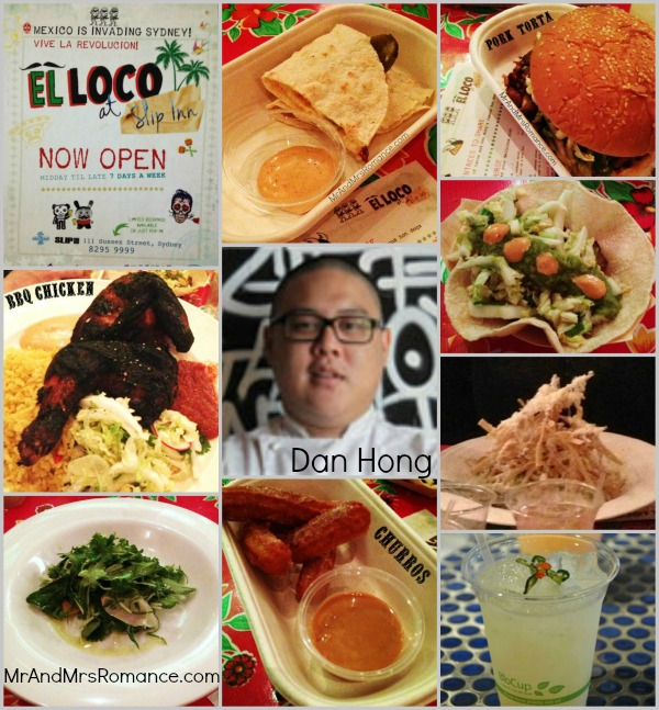 Mexican food sydney el loco merivale mr and mrs romance quesadilla torta tortilla chef pork cheicken