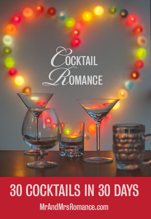 Mr and Mrs Romance - 30 Cocktail in 30 Days