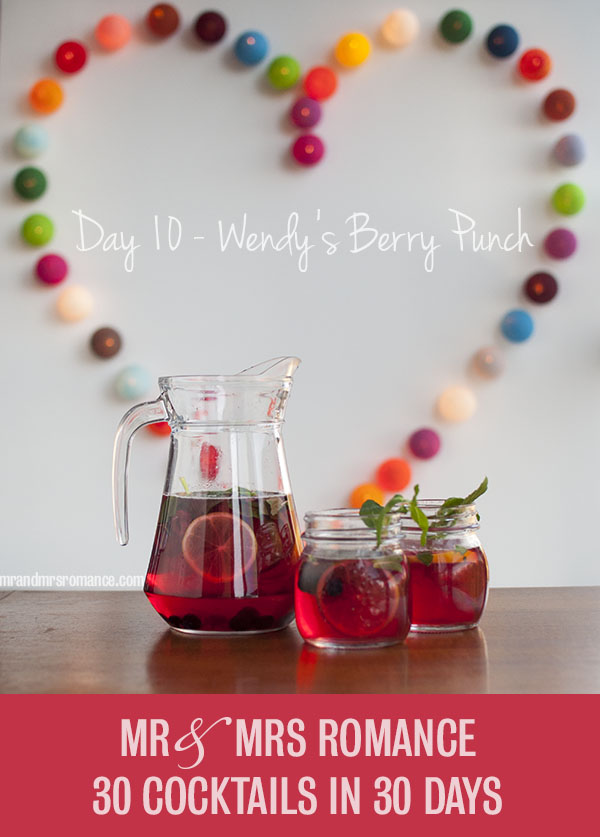 Mr and Mrs Romance - Day 10 - Wendy's Berry Punch cocktail recipe