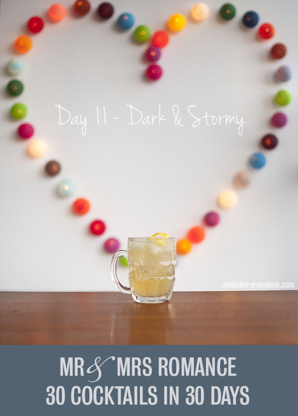 Mr and Mrs Romance - Day 11 - Dark and Stormy Cocktail Recipe