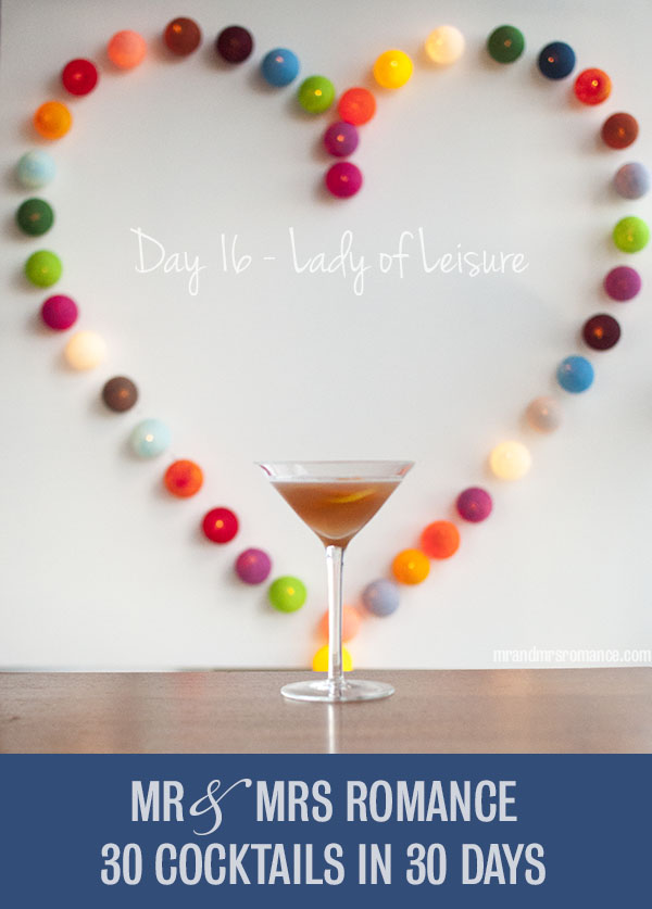 Mr and Mrs Romance - Day 16 - Lady of Leisure Cocktail recipe