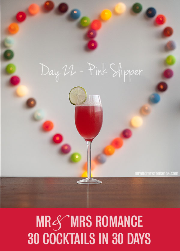 Mr and Mrs Romance - Day 22 - Pink Slipper Cocktail Recipe