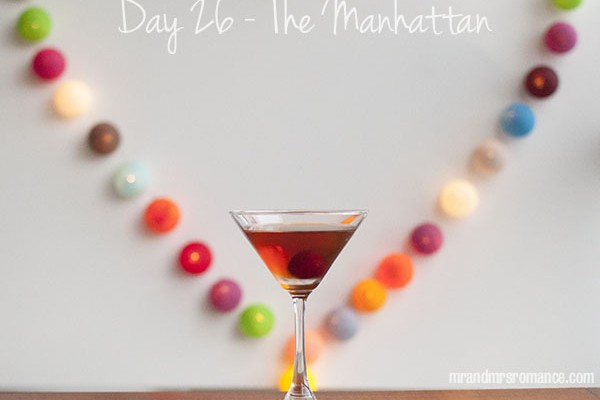 Mr and Mrs Romance - Day 26 - The Manhattan Cocktail Recipe
