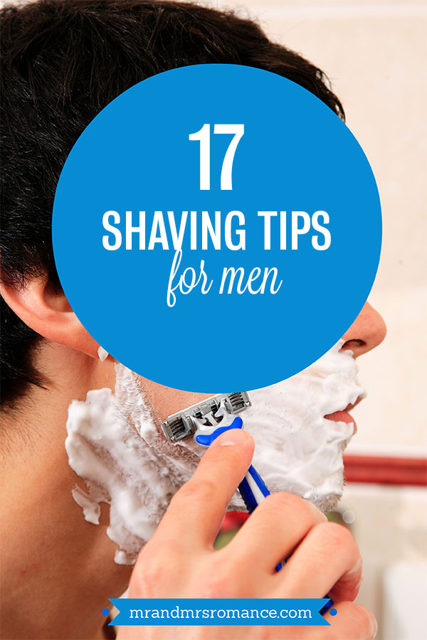 Mr and Mrs Romance - 17 shaving tips for men