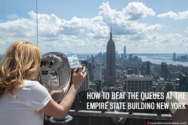 Mr and Mrs Romance - How to beat the queues at the Empire State Building NYC