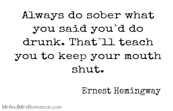 Mr & Mrs Romance - Friday Drinks - 3 Hemingway quote 1