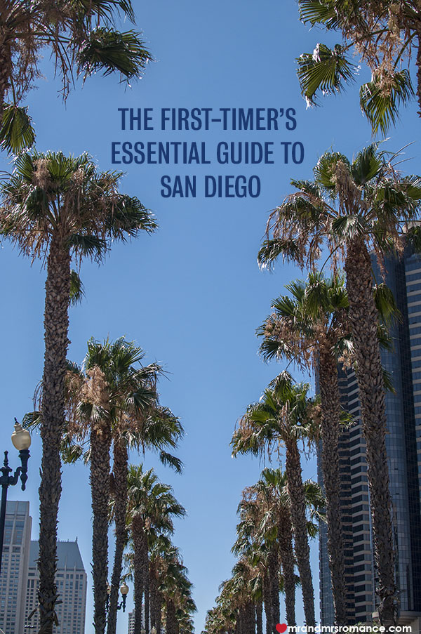 The First-timer's essential guide to San Diego CA - Mr and Mrs Romance