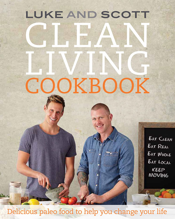 Luke and Scott - New Clean Living Cookbook