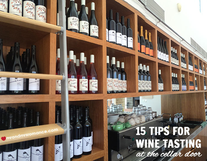 Mr and Mrs Romance - 15 tips for wine tasting at cellar doors
