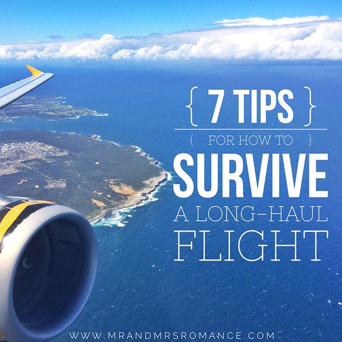 Mr and Mrs Romance - 7 tips for How to survive long haul flights