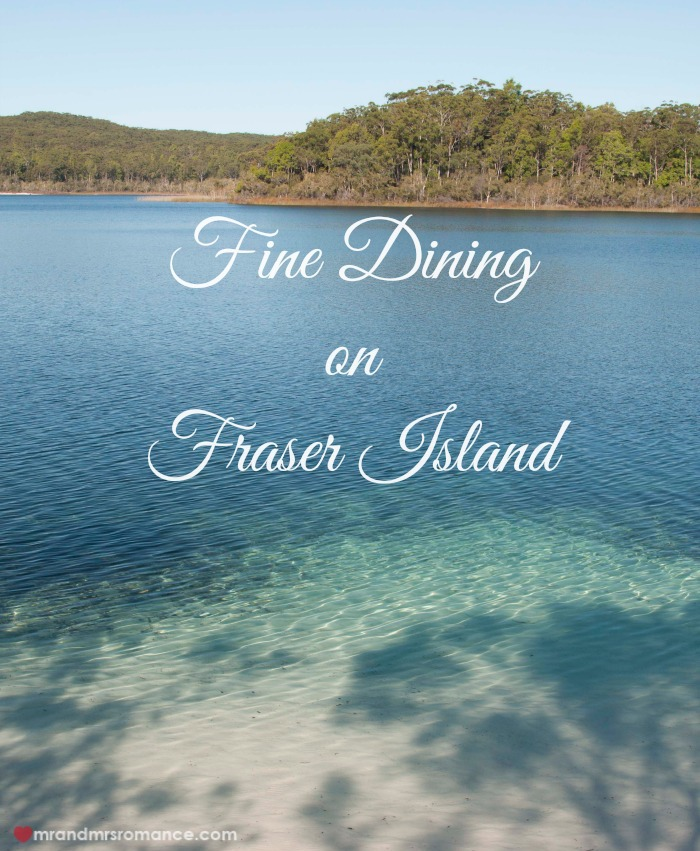 Mr and Mrs Romance - Fine dining on Fraser Island Qld 14 title pic