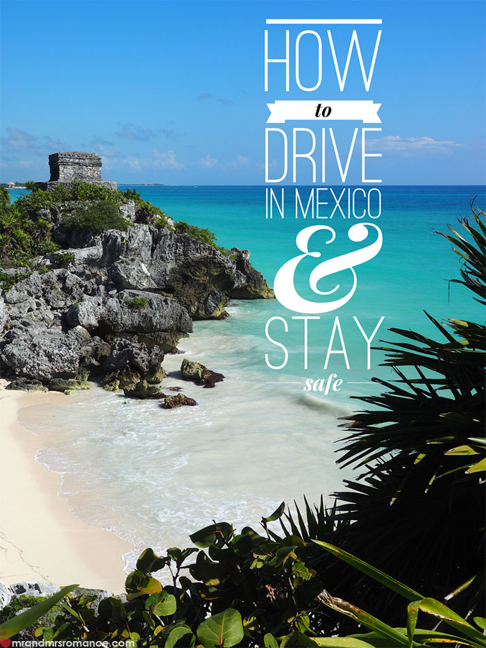 Mr and Mrs Romance - How to drive in Mexican and stay safe