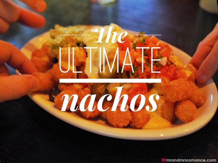 Mr and Mrs Romance - The Ultimate Nachos - Totchos