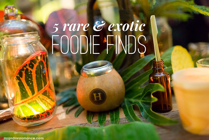 Mr and Mrs Romance - 5 Rare and Exotic Foodie Finds
