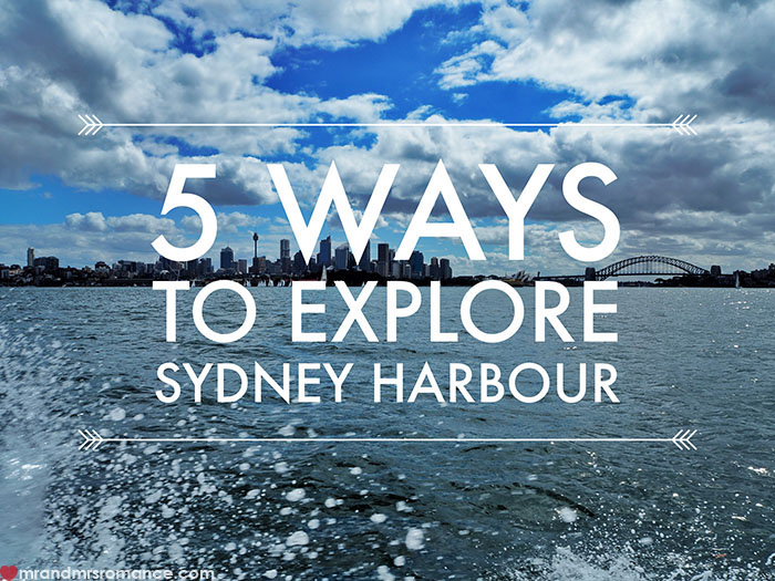 Mr and Mrs Romance - 5 ways to explore Sydney Harbour