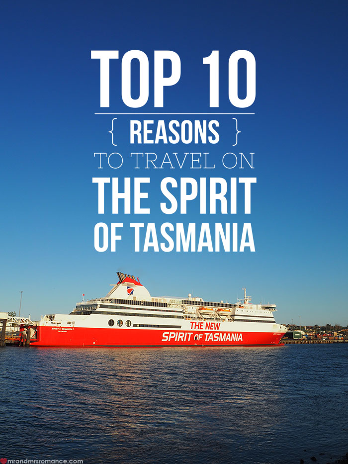 Mr & Mrs Romance - Spirit of Tasmania - top 10 reasons to travel on SoT