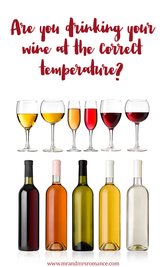 Mr and Mrs Romance - The correct temperature to drink wine