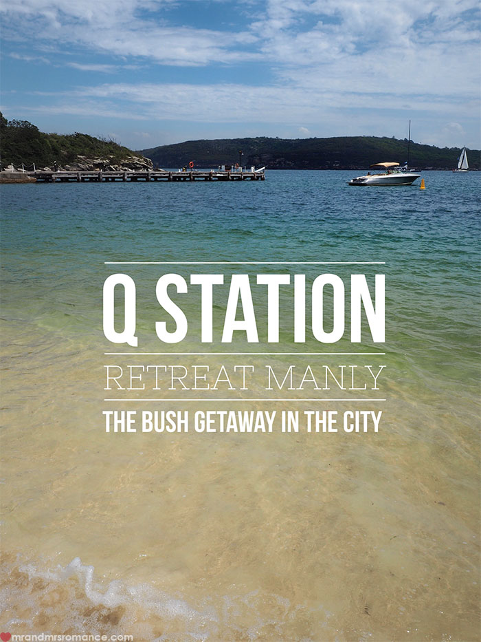 Mr and Mrs Romance - Q Station Retreat, Manly - Sydney staycation